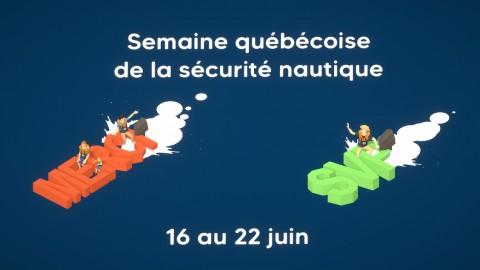 C'est la semaine québécoise de la sécurité nautique : sur l'eau, je pense aussi aux autres !