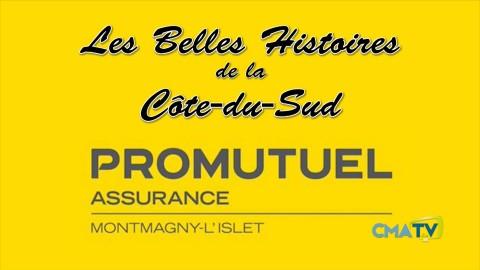 Les Belles Histoires - Promutuel Montmagny-L'Islet - épisode 3 - 3 septembre 2019