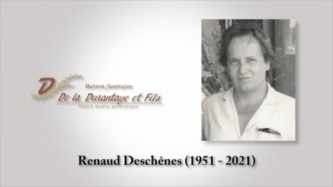 Renaud Deschênes (1951 -  2021)