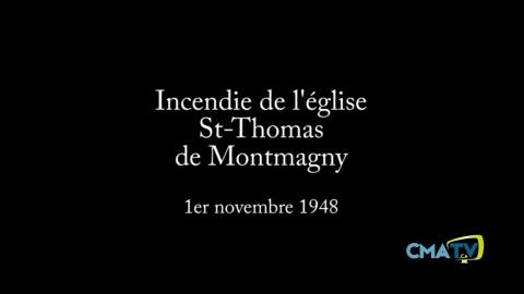 Reportage - Souvenir de l'incendie du 1 novembre 1948 de l'église St-Thomas - Lundi 5 novembre 2018