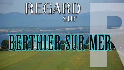 Regard sur Berthier-sur-mer émission 1
